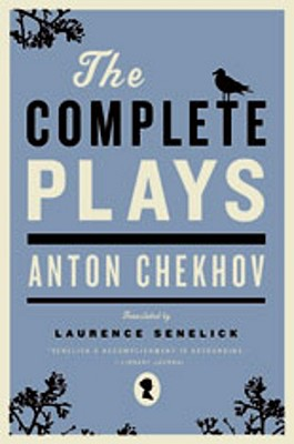 The Complete Plays By Chekhov, Anton Pavlovich/ Senelick, Laurence (TRN)