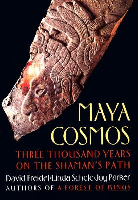 Maya Cosmos By Freidel, David A./ Schele, Linda/ Parker, Joy